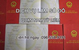 Dịch vụ làm sổ đỏ Quận Nam Từ Liêm Hà Nội - liên hệ ngay 096.558.9191