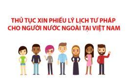 Xin phiếu lý lịch tư pháp cho người nước ngoài tại Việt Nam